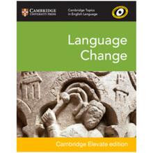 Cambridge Topics in English Language: Language Change Cambridge Elevate Edition (2 Years) - ISBN 9781108442589