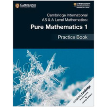 Cambridge AS & A-Level Mathematics Pure Mathematics 1 Practice Book - ISBN 9781108444880