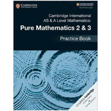 Cambridge International AS & A-Level Mathematics Pure Mathematics 2 & 3 Practice Book - ISBN 9781108457675