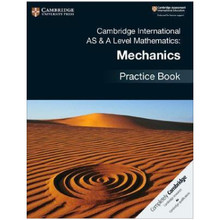 Cambridge International AS & A-Level Mathematics Mechanics Practice Book - ISBN 9781108464024