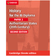 Cambridge History for the IB Diploma: Paper 2: Authoritarian States (20th Century) Cambridge Elevate edition (2 Years) - ISBN 9781108400527