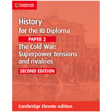 Cambridge History for the IB Diploma: Paper 2: The Cold War: Superpower Tensions and Rivalries Cambridge Elevate edition (2 Years) - ISBN 9781108400565