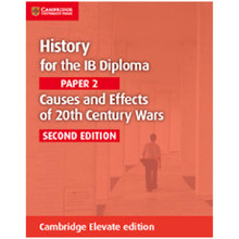Cambridge History for the IB Diploma: Paper 2: Causes and Effects of 20th Century Wars Cambridge Elevate Edition (2 Years) - ISBN 9781108400473