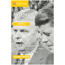 History for the IB Diploma Paper 3: Political Developments in the United States (1945–1980) and Canada (1945–1982) - ISBN 9781316503737