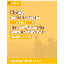 Cambridge History for the IB Diploma Paper 3: The Cold War and the Americas (1945–1981) Cambridge Elevate Edition (2 Years) - ISBN 9781108400411