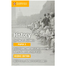 History for the IB Diploma Paper 3: Civil Rights and Social Movements in the Americas Post-1945 - ISBN 9781316605967