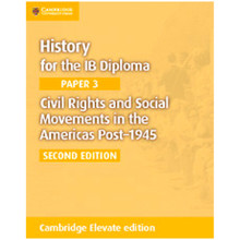 Cambridge History for the IB Diploma Paper 3: Civil Rights and Social Movements in the Americas Post-1946 Cambridge Elevate Edition (2 Years) - ISBN 9781108400633