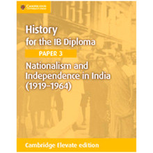 Cambridge History for the IB Diploma Paper 3: Nationalism and Independence in India (1919–1964) Cambridge Elevate Edition (2 Years) - ISBN 9781108400640