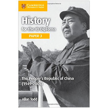Cambridge History for the IB Diploma Paper 3: The People's Republic of China (1949–2005) - ISBN 9781316503775