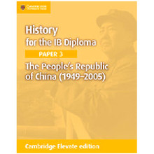 Cambridge History for the IB Diploma Paper 3: The People's Republic of China (1949–2005) Cambridge Elevate Edition (2 Years) - ISBN 9781108400657