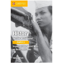 History for the IB Diploma Paper 3: Impact of the World Wars on South-East Asia - ISBN 9781108406925