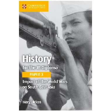 Cambridge History for the IB Diploma Paper 3: Impact of the world wars on South-East Asia - ISBN 9781108406925