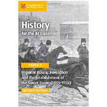Cambridge History for the IB Diploma Paper 3: Imperial Russia, Revolution and the Establishment of the Soviet Union (1855–1924) - ISBN 9781316503669