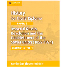 Cambridge History for the IB Diploma Paper 3: Imperial Russia, Revolution and the Establishment of the Soviet Union (1855–1924) Cambridge Elevate Edition (2 Years) - ISBN 9781108400589