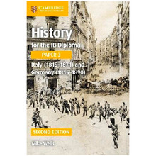 Cambridge History for the IB Diploma Paper 3: Italy (1815–1871) and Germany (1815–1890) - ISBN 9781316503638