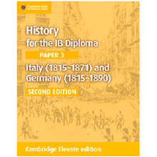 History for the IB Diploma Paper 3: Italy (1815–1871) and Germany (1815–1890) Cambridge Elevate Edition (2 Years) - ISBN 9781108400572