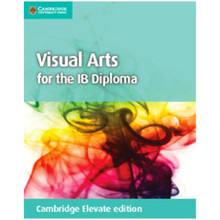 Cambridge Visual Arts for the IB Diploma Coursebook Cambridge Elevate Edition (2 Years) - ISBN 9781316641101