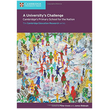 A University's Challenge: Cambridge's Primary School for the Nation - ISBN 9781316612170