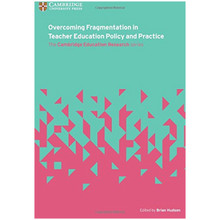 Overcoming Fragmentation in Teacher Education Policy and Practice  - ISBN 9781316640791