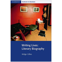 Writing Lives: Literary Biography (Cambridge Contexts in Literature) - ISBN 9780521732314