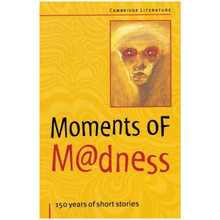 Moments of Madness: 150 Years of Short Stories (Cambridge Literature & the Arts) - ISBN 9780521599658