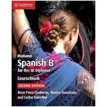 Cambridge Mañana Spanish B Course for the IB Diploma Coursebook - ISBN 9781108440592
