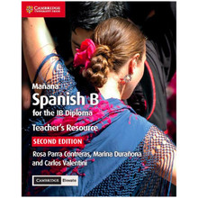 Cambridge Mañana Spanish B Course for the IB Diploma Teacher's Resource with Cambridge Elevate - ISBN 9781108340953