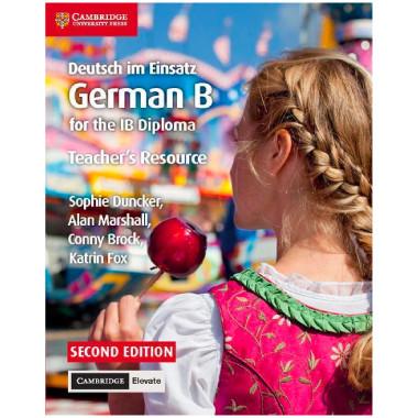 Deutsch im Einsatz German B Course for the IB Diploma Teacher's Resource with Cambridge Elevate - ISBN 9781108339278