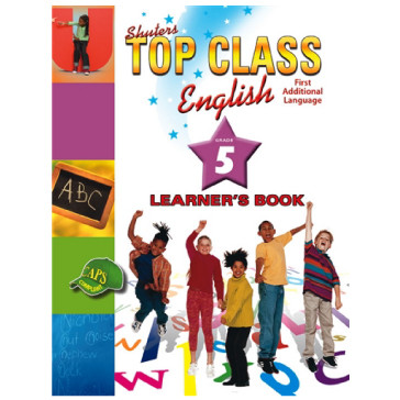 Shuters Top Class ENGLISH First Additional Language Grade 5 Learners Book