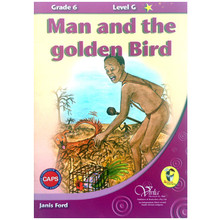 Man and the Gold Bird Grade 6 - ISBN 978177024969