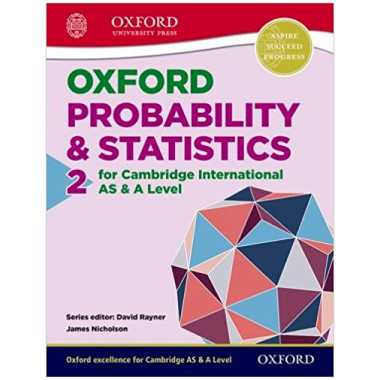Oxford Probability & Statistics 2 for Cambridge International AS and A  Level Student Book