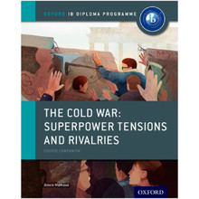 The Cold War – Superpower Tensions and Rivalries: IB History Course Book - ISBN 9780198310211
