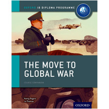 The Move to Global War: IB History Course Book - ISBN 9780198310181