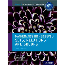 IB Mathematics Higher Level Option: Sets, Relations and Groups - ISBN 9780198304869