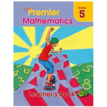 Premier MATHEMATICS Grade 5 Learners Book - ISBN 9780796058928