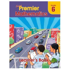 Premier MATHEMATICS Grade 6 Learners Book - ISBN 9780796058942
