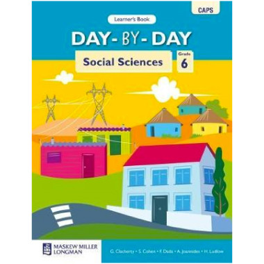 Day-by-Day Social Sciences Grade 6 Learner's Book (CAPS) - ISBN 9780636114548