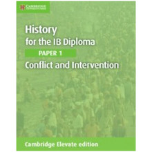 History for the IB Diploma: Paper 1: Conflict and Intervention Cambridge Elevate Edition (2 Year) - ISBN 9781108400428