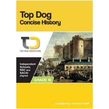 My Top Dog Concise History Grade 10 Study Guide - ISBN 9781920398057
