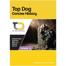 Top Dog Concise History Grade 12 Study Guide - ISBN 9781920398033