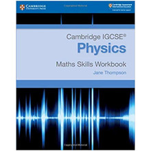Cambridge IGCSE® Physics Maths Skills Workbook - ISBN 9781108728461