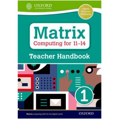 Matrix Computing for 11-14: Teacher Handbook 1 - ISBN 9780198395577