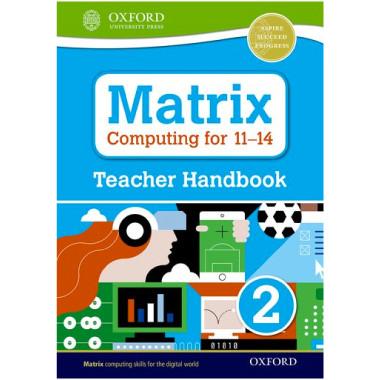 Matrix Computing for 11-14: Teacher Handbook 2 - ISBN 9780198395584