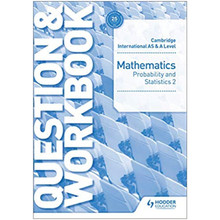 Cambridge International AS & A Level Mathematics Probability & Statistics 2 Question & Workbook - ISBN 9781510421882