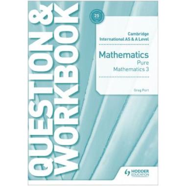 Cambridge International AS & A Level Mathematics Pure Mathematics 3 Question & Workbook - ISBN 9781510458444