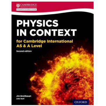 Physics in Context for Cambridge International AS and A Level  Student Book 2nd Edition- ISBN 9780198399629