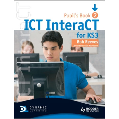 Hodder ICT InteraCT for Key Stage 3 Pupil's Book 2 - ISBN 9780340940983