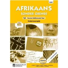 Afrikaans Sonder Grense Afrikaans Eerste Addisionele Taal Graad 12 Onderwysersgids - ISBN 9780636145856
