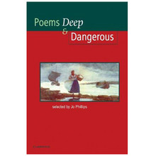 Poems Deep and Dangerous an Anthology of Classic and Contemporary Writing - ISBN 9780521479905