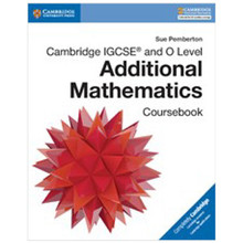 Cambridge IGCSE and O Level Additional Mathematics Coursebook - ISBN 9781316605646